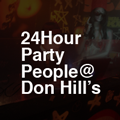 24Hour Party People at don hill's