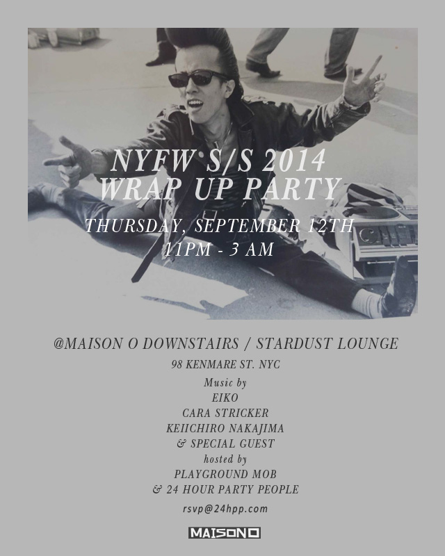 NYFW S/S 2014 Wrap up party at Maison O with keiichiro nakajima
